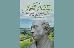 John Phillips – Yorkshire's Traveller Through Time